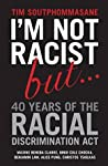 I'm Not Racist, But ... 40 Years of the Racial Discrimination Act