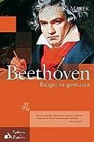 Beethoven. Biografia geniusza