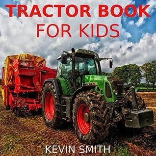 Children's Book: Tractor Books for Kids [children's books about tractors]