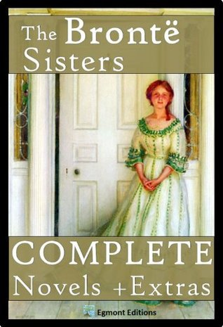 THE BRONTE SISTERS - The Complete Novels (illustrated)