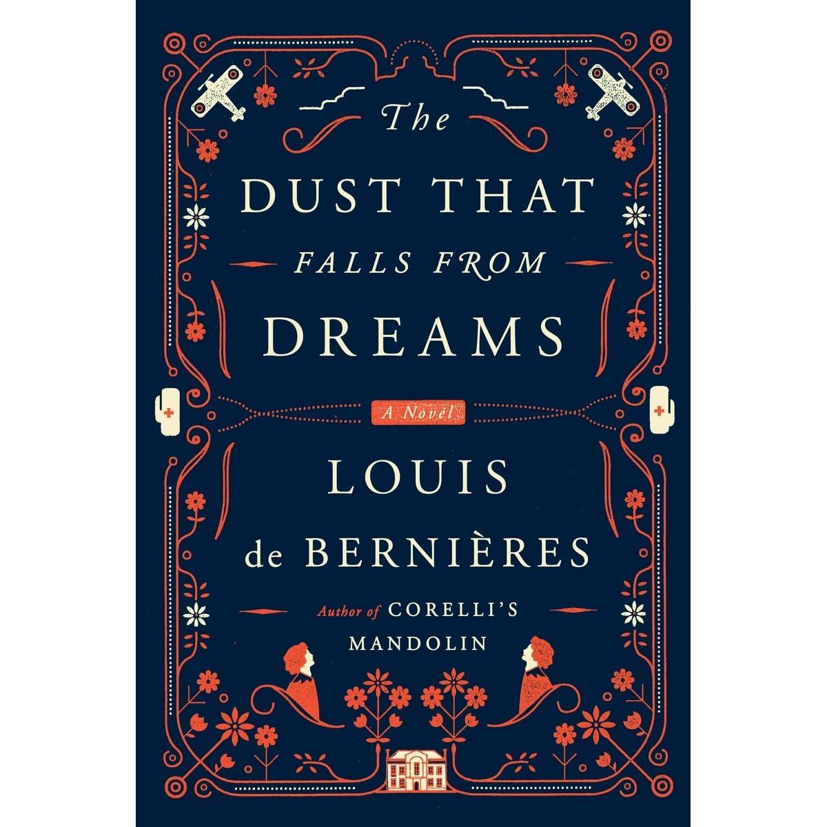 The Dust That Falls from Dreams by Louis de Bernières