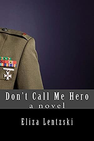 !!> KINDLE ❄ Dont Call Me Hero (Don't Call Me Hero, #1)  ❁ Author Eliza Lentzski – Plummovies.info