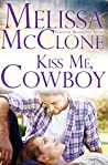 Kiss Me, Cowboy (Montana Born Rodeo #3; Bar V5 Ranch #3)