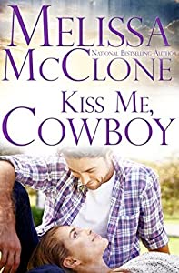 Kiss Me, Cowboy (Montana Born Rodeo #3; Bar V5 Ranch #3)