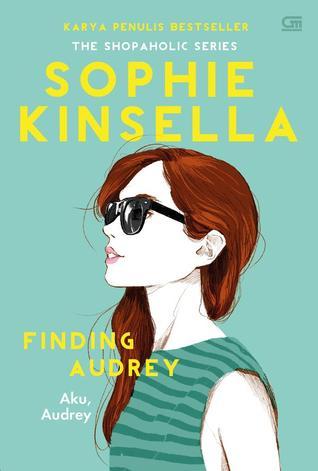 Finding Audrey - Aku, Audrey by Sophie Kinsella