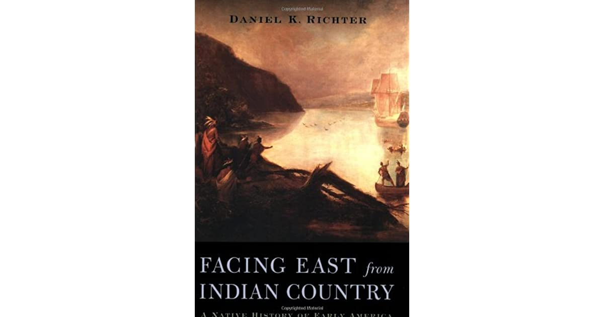 richters facing east essay Facing east was the best book for me to start with, i feel, because it affected my ideas about the ways in which historians have written about conflict between native americans and european settlers the only perspective i have ever read has been a westward-facing perspective.