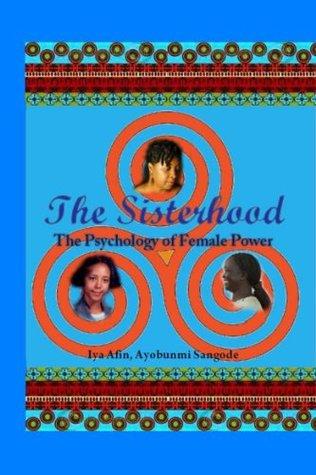 """The SISTERHOOD / Psychology of Female Power"" Part III"