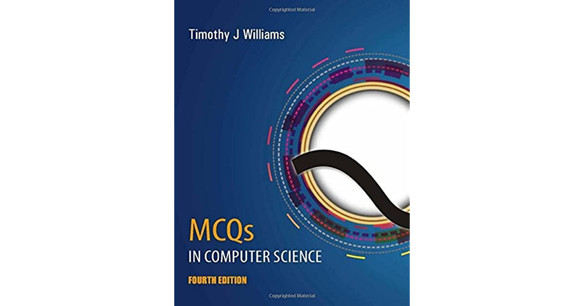 MCQs in Computer Science by Timothy J  Williams