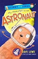 My Hamster is an Astronaut (Stinky & Jinks #2)