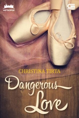Dangerous Love by Christina Tirta