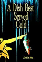 A Dish Best Served Cold (The Lena Mills Trilogy, #1)