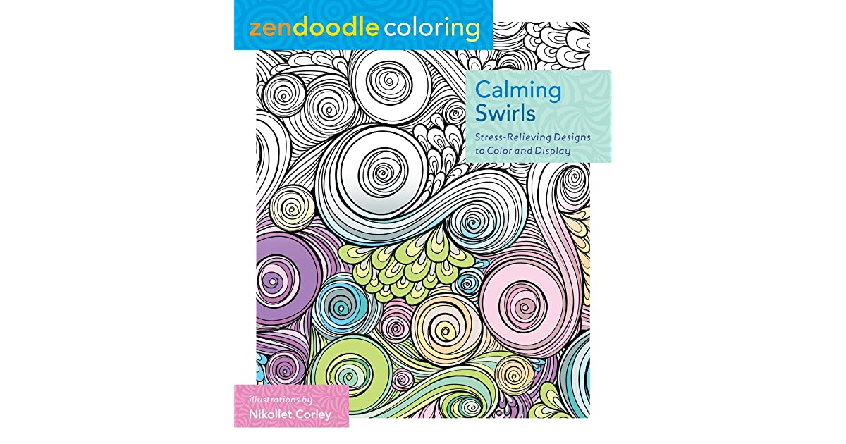 Zendoodle Coloring: Calming Swirls: Stress-Relieving Designs to