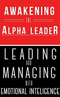 Leading And Managing With Emotional Intelligence