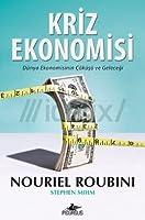 Kriz Ekonomisi: Dünya Ekonomisinin Çöküşü ve Geleceği
