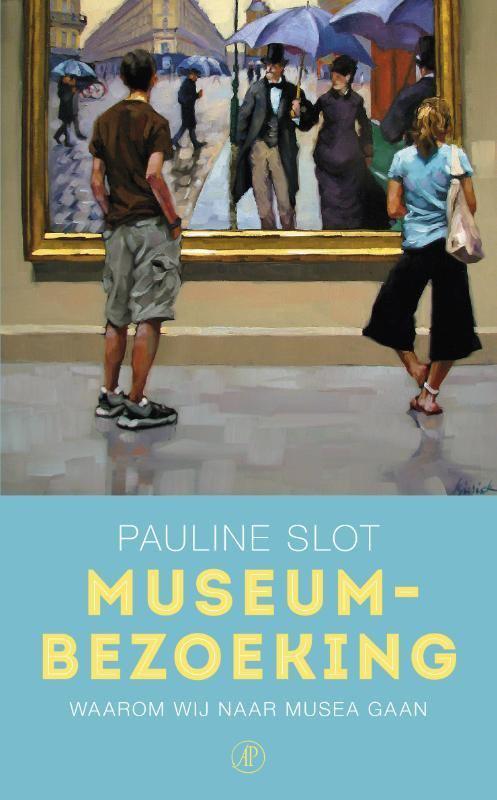 Museumbezoeking: waarom wij naar musea gaan