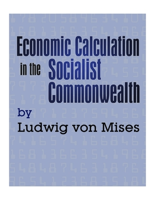 Economic Calculation in the Socialist Commonwealth by Ludwig von Mises