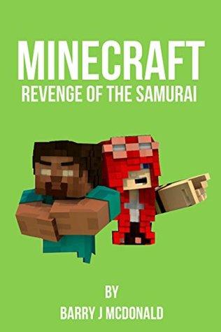 Minecraft®TM:Revenge Of The Samurai (An Unofficial Minecraft Novel) (Barry J McDonald Series Book 8)