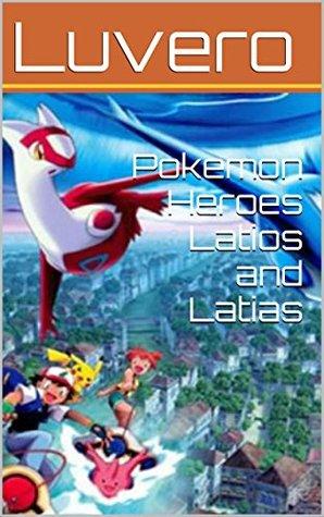Pokemon Heroes Latios And Latias By Luvero