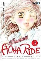 Aoha Ride [Ao Haru Ride] 3 (Blue Spring Ride, #3)