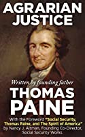 """Agrarian Justice: With a new Foreword, """"Social Security, Thomas Paine, and the Spirit of America"""""""