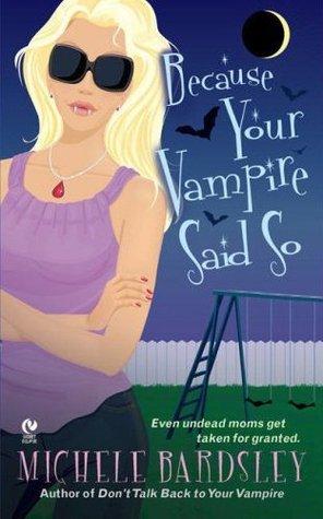 Because Your Vampire Said So (Broken Heart #3)