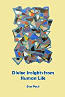 Divine Insights from Human Life