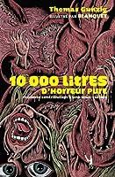 10 000 litres d'horreur pure: Modeste contribution à une sous-culture (Littérature générale)