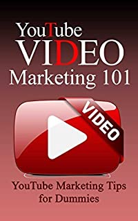 Youtube: Marketing for beginners -Youtube Marketing Strategies Basics (Youtube Books - Youtube Videos - Youtube Marketing - Youtubers - Youtube Marketing Power Book 1)