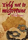 Yield Not To Misfortune (The Underwood Mysteries #5)