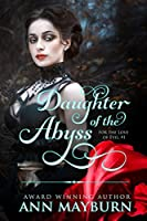 Daughter of the Abyss (For the Love of Evil, #1)