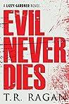 Evil Never Dies (Lizzy Gardner, #6)