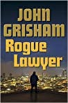 Rogue Lawyer (Rogue Lawyer, #1)