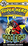 Superhero Monster Hunter: The Good Fight