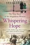 Whispering Hope: The Heart-Breaking True Story of the Magdalene Women