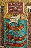 The Red Sea from Byzantium to the Caliphate: AD 500–1000