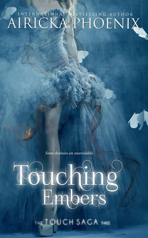 Touching Embers (Touch, #3)