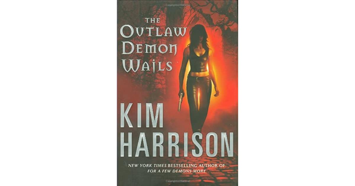 The Outlaw Demon Wails (The Hollows, #6) by Kim Harrison