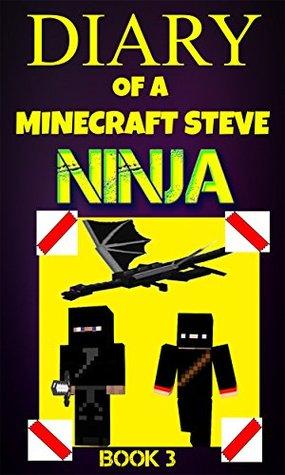 Minecraft: Diary of a Minecraft Steve Ninja Book 3 : Battle With Ender Dragon (An Unofficial Minecraft Book): Minecraft Books, Minecraft Handbook, Minecraft Comics, Wimpy Tales (Minecraft Ninja)