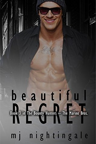 Beautiful Regret (The Bounty Hunters: The Marino Bros., #3)
