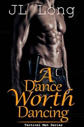 A Dance Worth Dancing (Tactical Men, #1)