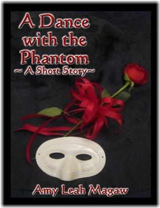 A Dance with the Phantom: A Short Story