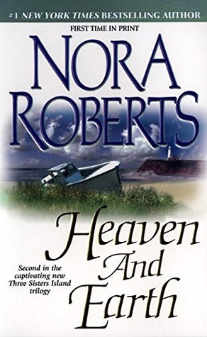 Heaven And Earth Three Sisters Island 2 By Nora Roberts