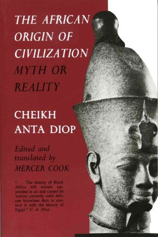 The African Origin of Civilization: Myth or Reality by