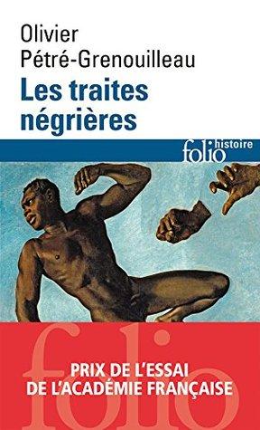 Les traites négrières. Essai d'histoire globale (Folio histoire)
