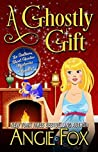 Book cover for A Ghostly Gift (Southern Ghost Hunter Mysteries, #1.5)
