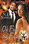 Of Fear and Faith by N.D. Jones