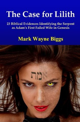 The Case for Lilith: 23 Biblical Evidences Identifying the Serpent as Adam's First Failed Wife in Genesis