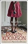 Os Muitos Nomes do Amor by Dorothy Koomson