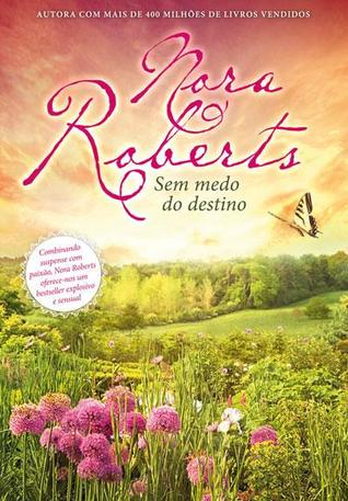 Sem medo do destino by Nora Roberts