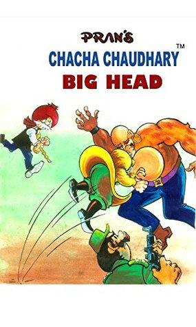CHACHA CHAUDHARY AND THE BIG HEAD: CHACHA CHAUDHARY SERIES #1 by